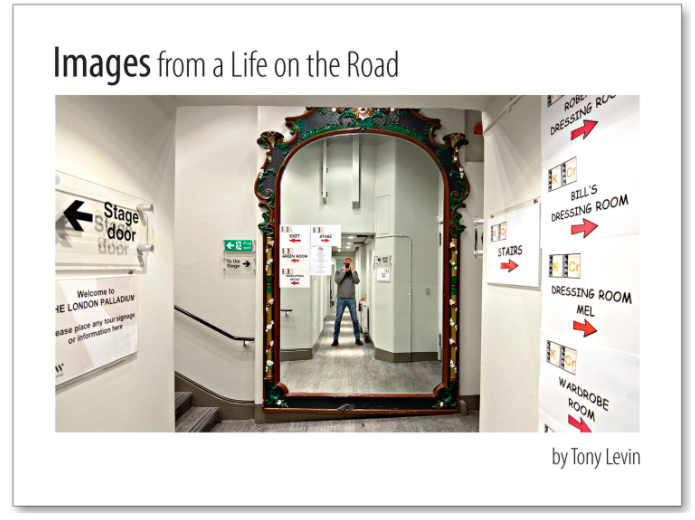 Images of a Life on the Road - by Tony Levin